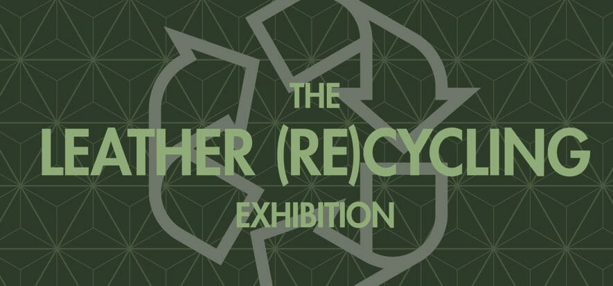 The Leather (Re)Cycling Exhibition