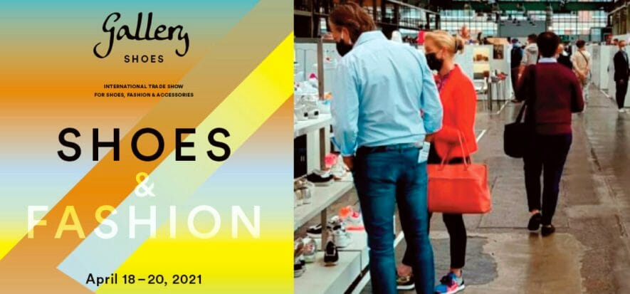 Gallery shoes & Fashion moved to April 18th - 20th, 2021